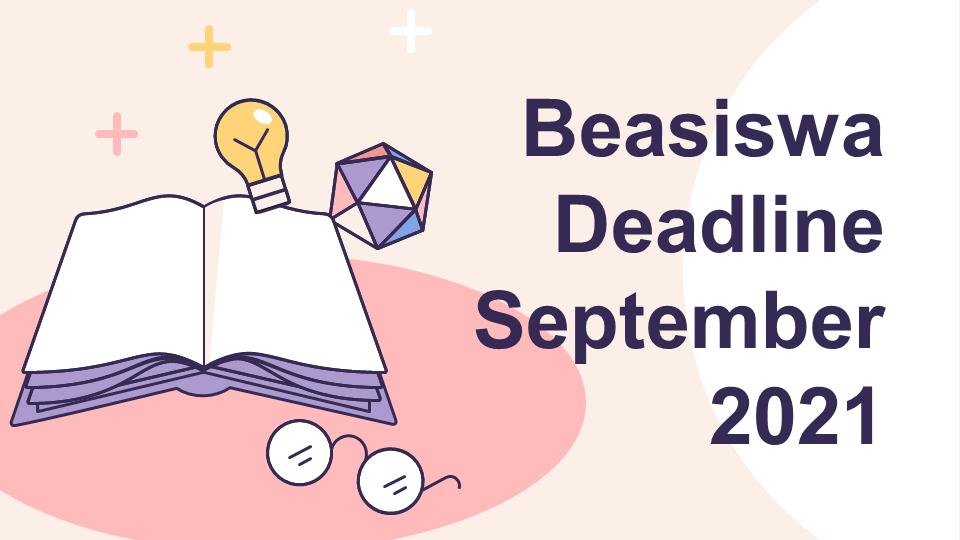 Beasiswa Deadline September 2021